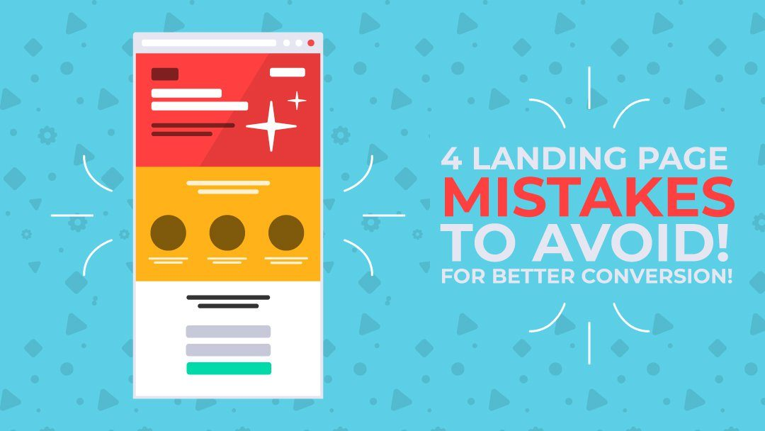 4 landing page mistakes that you must avoid